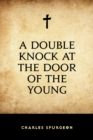 A Double Knock at the Door of the Young - eBook