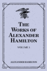 The Works of Alexander Hamilton: Volume 3 - eBook