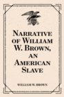 Narrative of William W. Brown, an American Slave - eBook