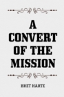 A Convert of the Mission - eBook