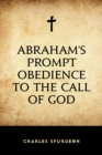 Abraham's Prompt Obedience to the Call of God - eBook