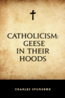 Catholicism: Geese in Their Hoods - eBook