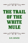 The Trail of the White Mule - eBook