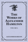 The Works of Alexander Hamilton: Volume 8 - eBook