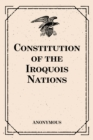 Constitution of the Iroquois Nations - eBook