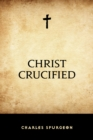 Christ Crucified - eBook