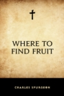 Where to Find Fruit - eBook