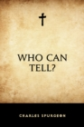 Who Can Tell? - eBook