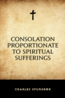Consolation Proportionate to Spiritual Sufferings - eBook