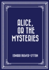 Alice, or The Mysteries - eBook