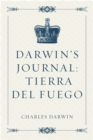 Darwin's Journal: Tierra del Fuego - eBook