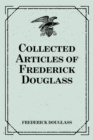 Collected Articles of Frederick Douglass - eBook