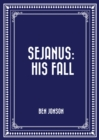 Sejanus: His Fall - eBook