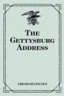 The Gettysburg Address - eBook