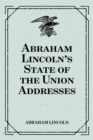 Abraham Lincoln's State of the Union Addresses - eBook