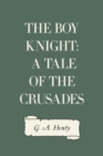 The Boy Knight: A Tale of the Crusades - eBook