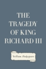 The Tragedy of King Richard III - eBook