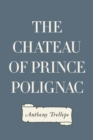 The Chateau of Prince Polignac - eBook