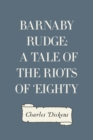 Barnaby Rudge: A Tale of the Riots of 'Eighty - eBook