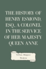 The History of Henry Esmond, Esq., a Colonel in the Service of Her Majesty Queen Anne - eBook