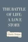 The Battle of Life: A Love Story - eBook