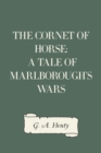 The Cornet of Horse: A Tale of Marlborough's Wars - eBook