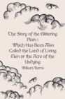 The Story of the Glittering Plain : Which Has Been Also Called the Land of Living Men or the Acre of the Undying - eBook