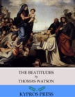 The Beatitudes: An Exposition of Matthew 5:1-12 - eBook