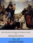 Wise and Holy Sayings of Thomas Watson - eBook