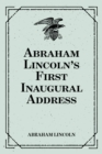Abraham Lincoln's First Inaugural Address - eBook