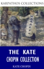 The Kate Chopin Collection - eBook
