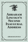 Abraham Lincoln's Second Inaugural Address - eBook