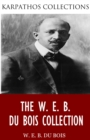 The W. E. B. Du Bois Collection - eBook
