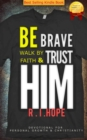 Be Brave Walk By Faith & Trust HIM: Devotional for Personal Growth & Christianity - eBook