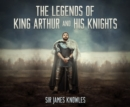 The Legends of King Arthur and His Knights - eAudiobook