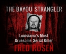 The Bayou Strangler - eAudiobook