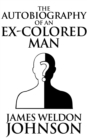 The Autobiography of an Ex-Colored Man - eBook