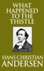 What Happened to the Thistle - eBook