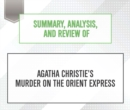 Summary, Analysis, and Review of Agatha Christie's Murder on the Orient Express - eAudiobook