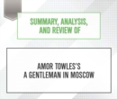 Summary, Analysis, and Review of Amor Towles's A Gentleman in Moscow - eAudiobook