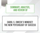 Summary, Analysis, and Review of Carol S. Dweck's Mindset : The New Psychology of Success - eAudiobook