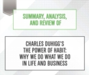 Summary, Analysis, and Review of Charles Duhigg's The Power of Habit : Why We Do What We Do in Life and Business - eAudiobook
