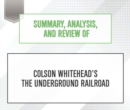 Summary, Analysis, and Review of Colson Whitehead's The Underground Railroad - eAudiobook