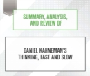 Summary, Analysis, and Review of Daniel Kahneman's Thinking, Fast and Slow - eAudiobook