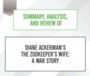 Summary, Analysis, and Review of Diane Ackerman's The Zookeeper's Wife : A War Story - eAudiobook