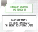 Summary, Analysis, and Review of Gary Chapman's The 5 Love Languages : The Secret to Love that Lasts - eAudiobook