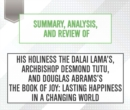 Summary, Analysis, and Review of His Holiness the Dalai LamasAeos, Archbishop Desmond Tutu, and Douglas Abrams's The Book of Joy : Lasting Happiness in a Changing World - eAudiobook