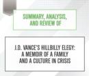 Summary, Analysis, and Review of J.D. Vance's Hillbilly Elegy : A Memoir of a Family and a Culture in Crisis - eAudiobook