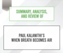 Summary, Analysis, and Review of Paul Kalanithi's When Breath Becomes Air - eAudiobook