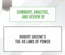 Summary, Analysis, and Review of Robert Greene's The 48 Laws of Power - eAudiobook